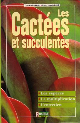 Les cactées et succulentes. Rustica